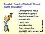 trends in care for child with chronic illness or disability