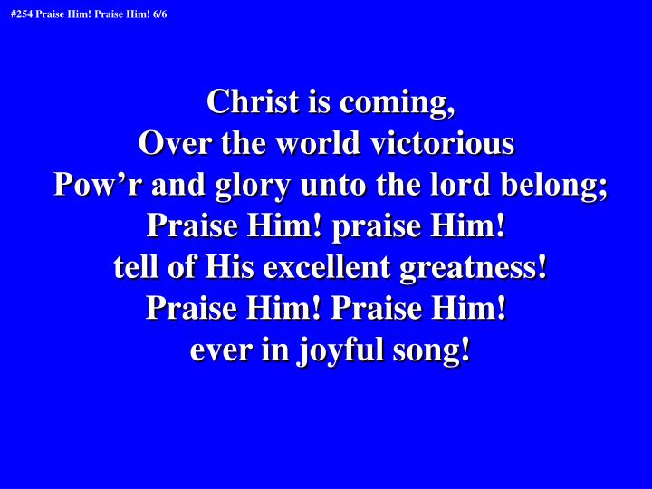 Christ is coming,
