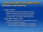 live encoder configuration hardware requirements