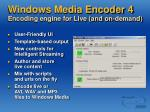 windows media encoder 4 encoding engine for live and on demand