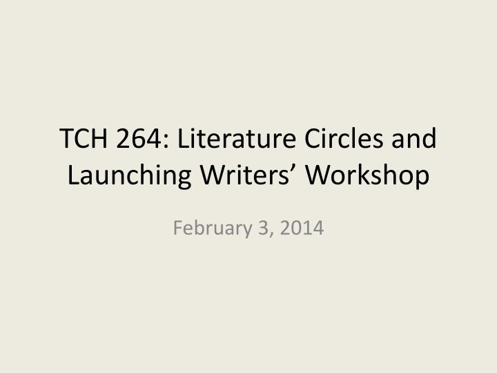 tch 264 literature circles and launching writers workshop n.