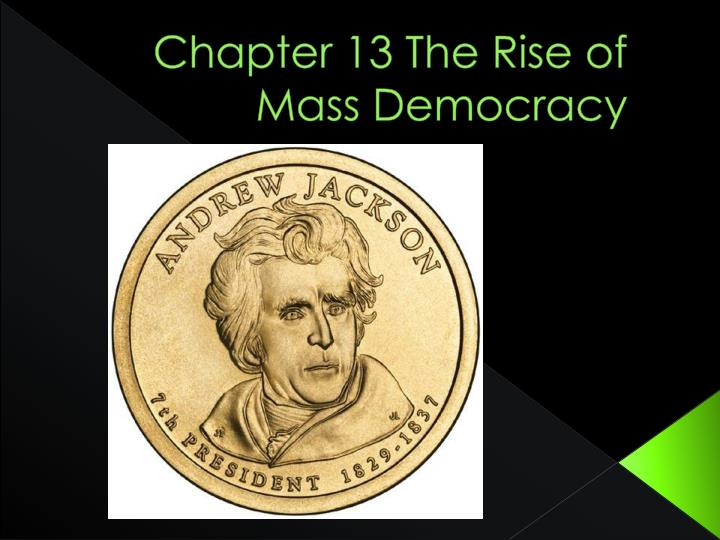chapter 13 the rise of mass democracy n.