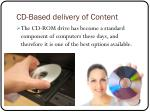 cd based delivery of content