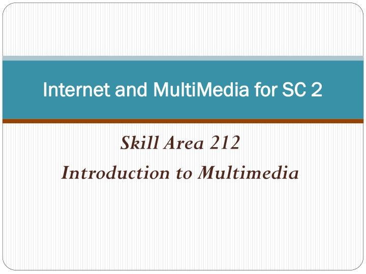 internet and multimedia for sc 2 n.