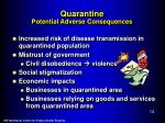 quarantine potential adverse consequences