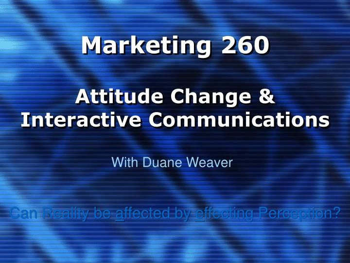 marketing 260 attitude change interactive communications n.