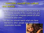 2 assimilate yourself into culture and society