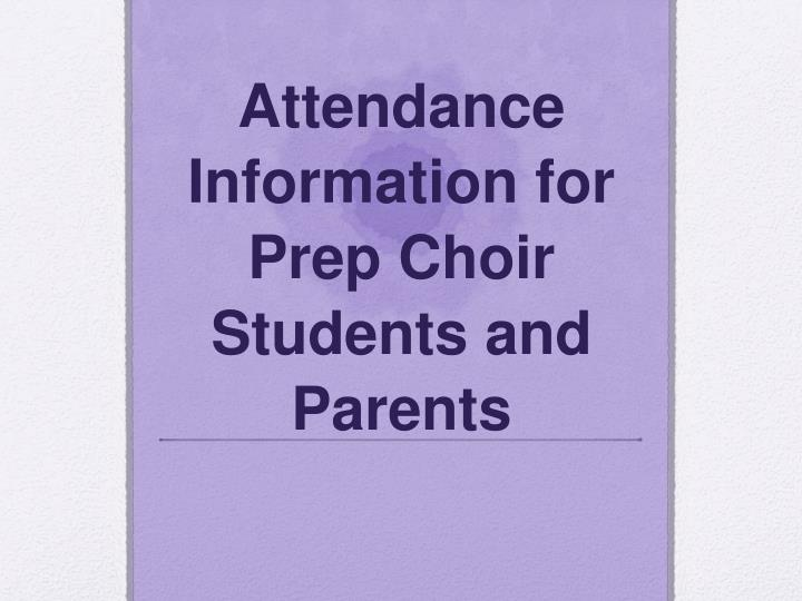 attendance information for prep choir students and parents n.