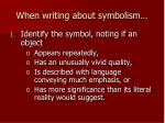 when writing about symbolism