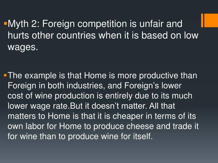 Myth 2: Foreign competition is unfair and hurts other countries when it is based on low wages.