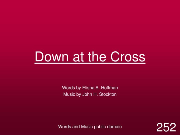 down at the cross n.