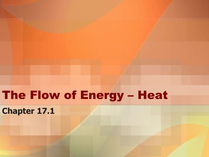 the flow of energy heat n.