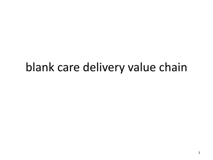 blank care delivery value chain n.