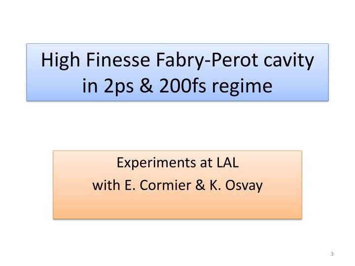 High finesse fabry perot cavity in 2ps 200fs regime