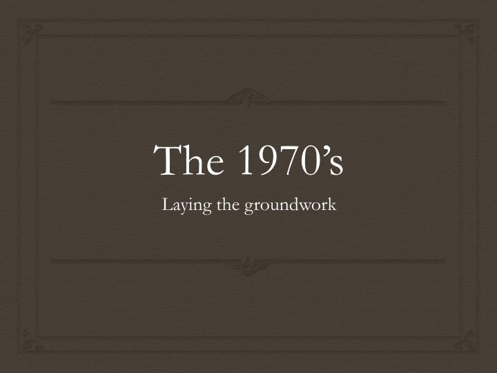 the 1970 s n.
