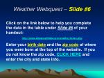 weather webquest slide 6