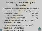 wastes from metal mining and processing