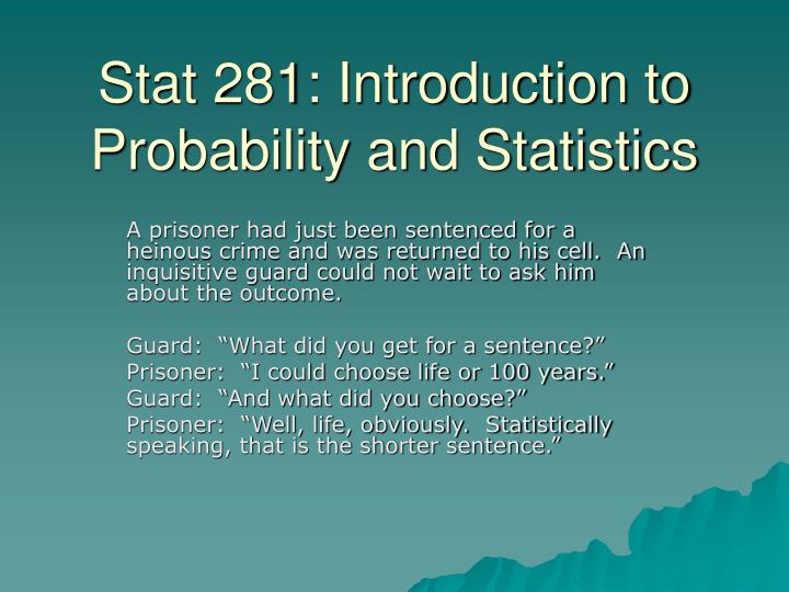 stat 281 introduction to probability and statistics n.