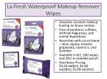 la fresh waterproof makeup remover wipes