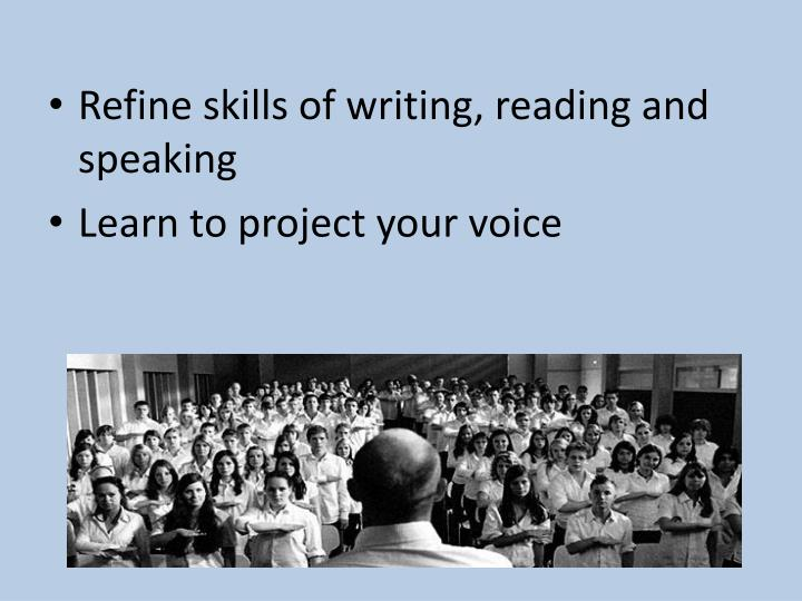 Refine skills of writing, reading and speaking