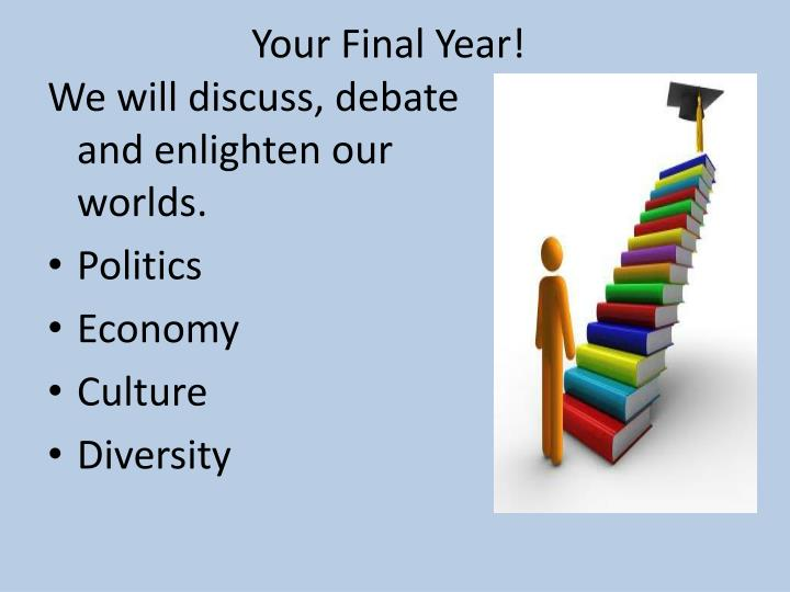 Your final year