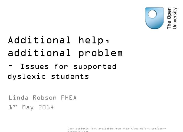 additional help additional problem issues for supported dyslexic students n.