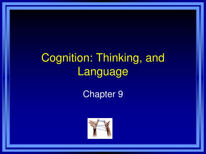 cognition thinking and language n.