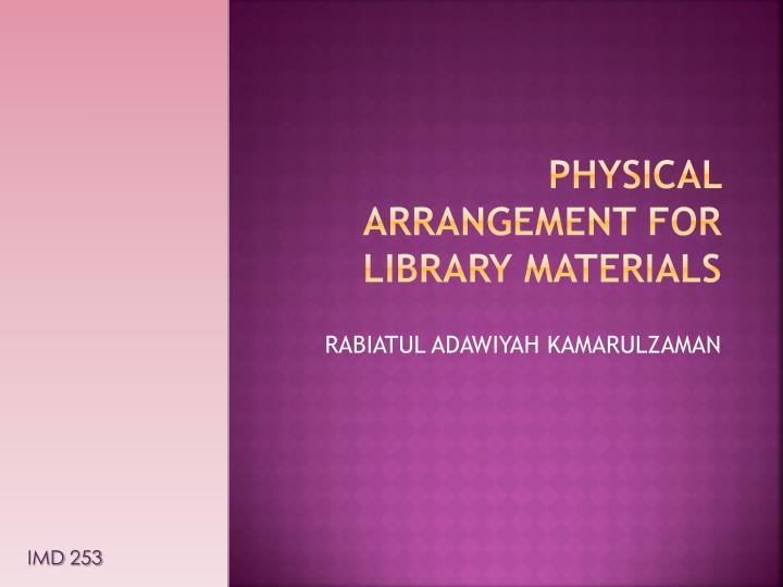 physical arrangement for library materials n.