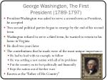 george washington the first president 1789 1797