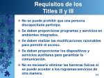 requisitos de los titles ii y iii
