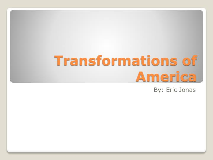 transformations of america n.