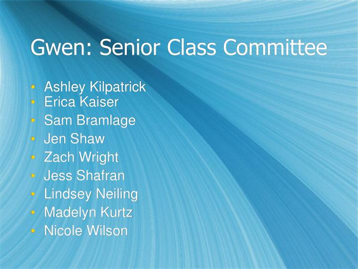 Gwen: Senior Class Committee