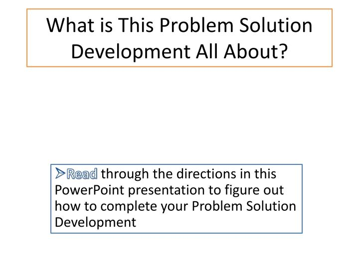 what is this problem solution development all about n.