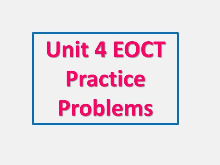 Unit 4 EOCT Practice Problems