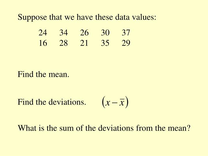 Suppose that we have these data values: