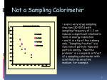 not a sampling calorimeter