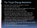 the target energy resolution