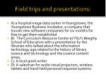field trips and presentations