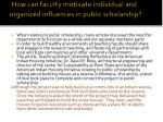 how can faculty motivate individual and organized influences in public scholarship