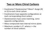 two or more chiral carbons