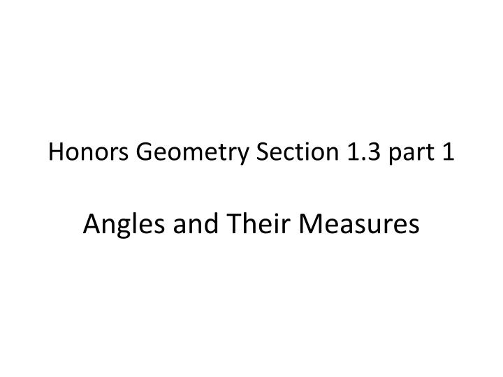 honors geometry section 1 3 part 1 angles and their measures n.