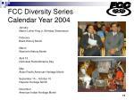 fcc diversity series calendar year 2004