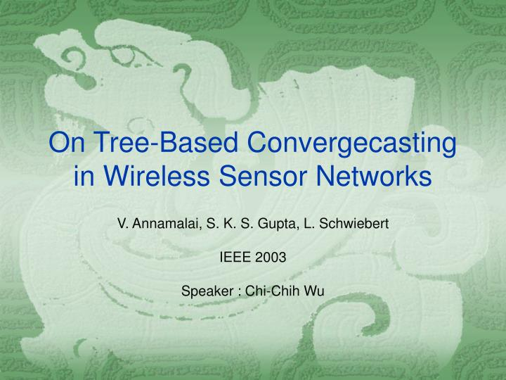 on tree based convergecasting in wireless sensor networks n.