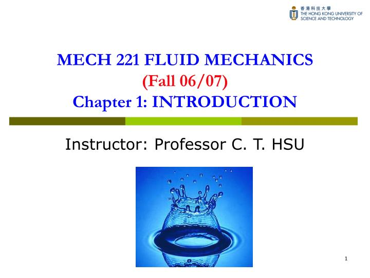mech 221 fluid mechanics fall 06 07 chapter 1 introduction n.