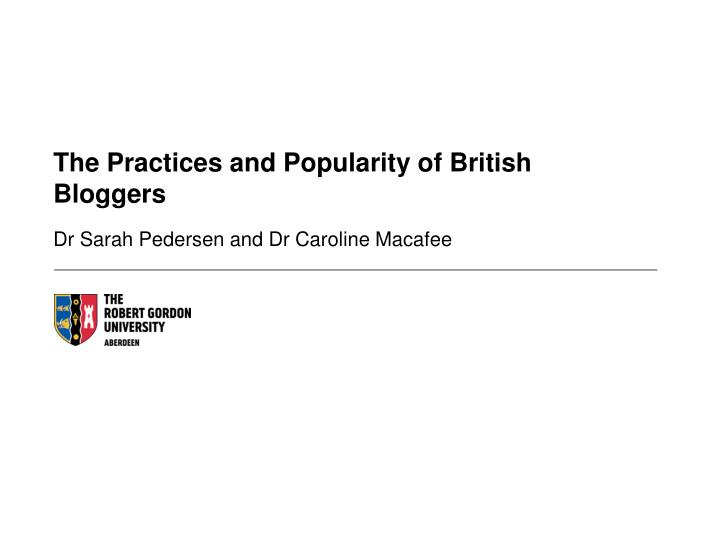 the practices and popularity of british bloggers n.