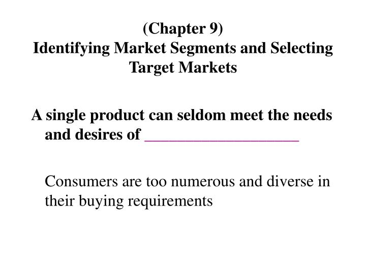 chapter 9 identifying market segments and selecting target markets n.