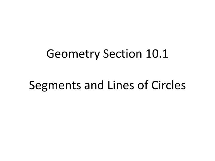 geometry section 10 1 segments and lines of circles n.