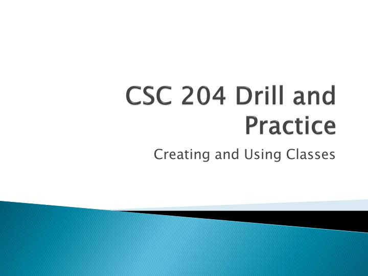 csc 204 drill and practice n.