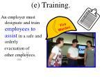 e training