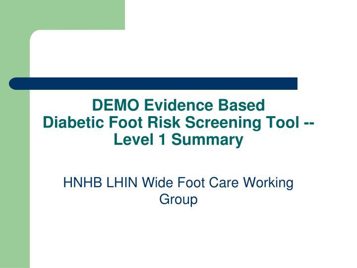 demo evidence based diabetic foot risk screening tool level 1 summary n.